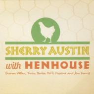Sherry Austin With Henhouse