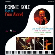 Ronnie Kole Plays For (You Alone)