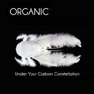 ローチケHMVOrganic (Punk)/Under Your Carbon Constellation