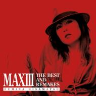 MAXIII -THE BEST AND REMAKES-