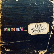 Oh No...it's The Wonder Stuff