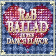 R&B Ballad In The Dance Flavor
