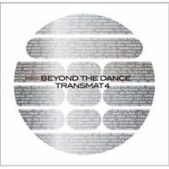 Ms00 / Beyond The Dance〜transmat 4 Compiled By Derrick May