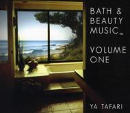 Ya Tafari/Bath & Beauty Music Vol 1