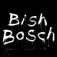 Bish Bosch (180グラム重量盤)