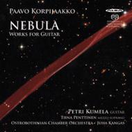 ギター協奏曲『ネビュラ』、ソナタ『キンバリー』、歌曲集『夢の宇宙船』 クメラ、カンガス&オストロボスニア室内管、T.ペンティネン