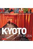 Kyoto City Of Zen Visiting The Heritage Sit