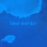 COWBOY BEBOP originalsoundtrack3 BLUE