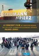 Documentary Classical/Schumann At Pier 2 Bremen: P.jarvi / Deutsche Kammerphilharmonie