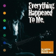 Everything Happened To Me
