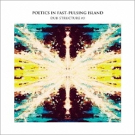 POETICS IN FAST-PULSING ISLAND