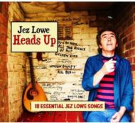 Heads Up: 18 Essential Jez Lowe Songs