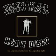 Trials And Tribulations Of Heavy Disco