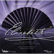 Elisabeth -Gesamtaufnahme: Original Wein Cast 2012