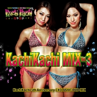 Kachikachi Mix Vol.3-kachikachi 5th Anniversary Exclusive Dub M