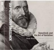 Sweelinck & The Art Of Variation: Brisk Recorder Quartet Amsterdam Camerata Trajectina