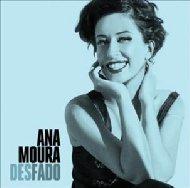 Ana Moura/Desfado