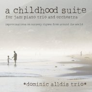 A Childhood Suite -For Jazz Piano Trio & Orchestra