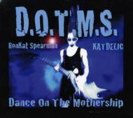 D.o.t.m.s.(Dance On The Mothership)