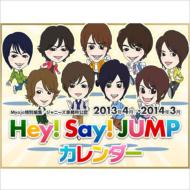 2013 April -2014 March / Hey! Say! Jump Calendar