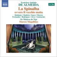 歌劇『スピナルバ』全曲 マガリャアエス&オス・ムジコス・ド・テージョ、キンタンス、ロドリゲス、他(2011 ステレオ)(3CD)