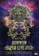 BOWWOW SUPER LIVE 2011〜Debut 35th Anniversary〜