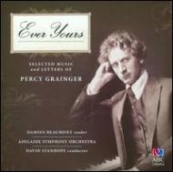 Ever Yours-selected Music & Letters Of Grainger: Stanhope / Adelaide So Beaumont(Narr)