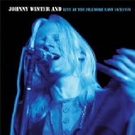 Johnny Winter And-live At Fillmore East 10 / 3 / 70