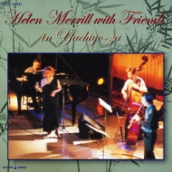 Helen Merrill With Friends In Yachiyoza: ヘレン メリル ウィズ フレンズ イン 八千代座