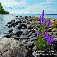 『風景〜ピアノ作品集、ピアノとヴァイオリンのための作品集』 ユロネン、マンテレ