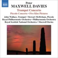 トランペット協奏曲、ピッコロ協奏曲、5つのクレーの絵 ウォレス、マキルワム、マクスウェル・デイヴィス&スコティッシュ・ナショナル管、他