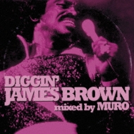 Diggin' James Brown Mixed By Muro
