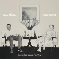 Steve Martin / Edie Brickell/Love Has Come For You