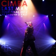 CIMBA LAST MAN TOUR FINAL 2012 AT SHIBUYA O-EAST