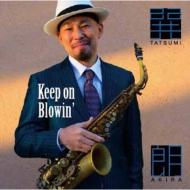 Keep On Blowin'