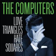 Computers/Love Triangles Hate Squares