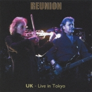 Reunion: Uk-live In Tokyo (Double Disc Edition)