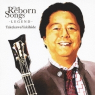 THE REBORN SONGS 〜LEGEND〜