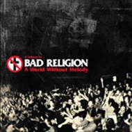 A World Without Melody -A Tribute To Bad Religion