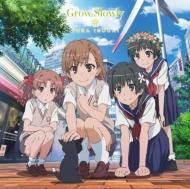 Grow Slowly / TVアニメ「とある科学の超電磁砲S」エンディングテーマ 【初回限定アニメ盤】