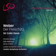 『魔弾の射手』全曲 C.デイヴィス&ロンドン響、S.オニール、ブルーワー、他(2012 ステレオ)(2SACD)