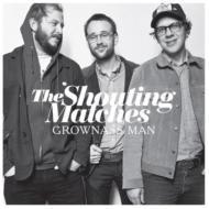 Shouting Matches/Grownass Man