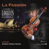 『ラ・パッション〜ライヴ・アット・シドニー・オペラ・ハウス』 ラカトシュ(2SACD)