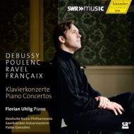 ラヴェル:ピアノ協奏曲、プーランク:ピアノ協奏曲、ドビュッシー:幻想曲、他 フローリアン・ウーリヒ、ゴンザレス&ドイツ放送フィル