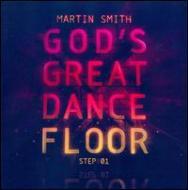 Martin Smith/God's Great Dance Floor Step 1