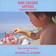 Bon-Voyage Lovers 〜Japanese Seawind〜Music Selected And Mixed By Mr.Beats a.k.a.DJ Celory