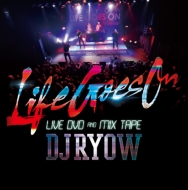 LIFE GOES ON LIVE DVD & MIX TAPE (+DVD)