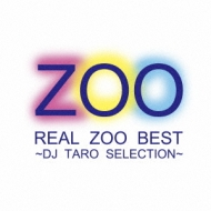 REAL ZOO BEST〜DJ TARO SELECTION (+DVD)