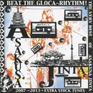 BEAT THE GLOCA-RHYTHM! THE VERY BEST OF ASAKUSA JINTA 〜2007→2013+EXTRA STOCK TUNES〜