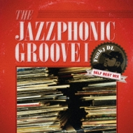 Jazzphonic Groove I〜Funky DL Self Best Mix